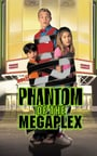 Phantom of the Megaplex
