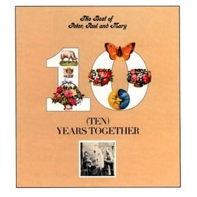 The Best Of Peter, Paul & Mary: Ten Years Together