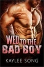 Wed to the Bad Boy (A Bad Boy Romance #1)