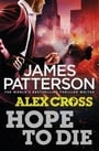 Hope to Die (Alex Cross #22)