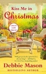 Kiss Me in Christmas (Christmas, Colorado #6)
