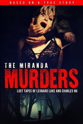 The Miranda Murders: Lost Tapes of Leonard Lake and Charles Ng