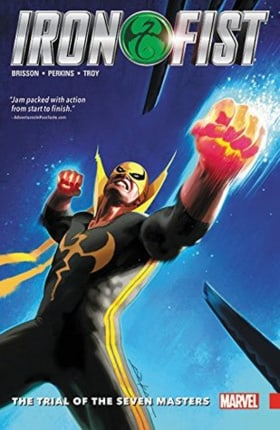Iron Fist Vol. 1: The Trial of the Seven Masters