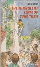 The Turbulent Term of Tyke Tiler (Puffin Books)