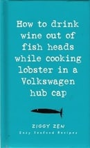 How to Drink Wine Out of Fish Heads While Cooking Lobster in a Volkswagen Hub Cap ; Easy Sea food Re