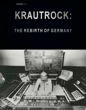 Krautrock: The Rebirth of Germany