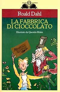 Charlie and the Chocolate Factory (The best of Roald Dahl)