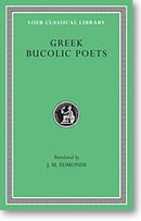 Greek Bucolic Poets: Theocritus. Bion. Moschus (Loeb Classical Library)