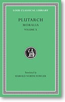Plutarch, XXI: Moralia, Volume X (Loeb Classical Library)