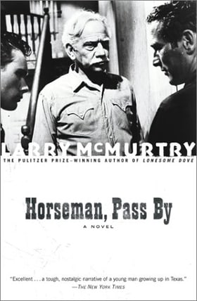 Horseman, Pass By : A Novel