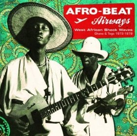 Afro-Beat Airways: West African Shock Waves from Ghana & Togo 1972-79