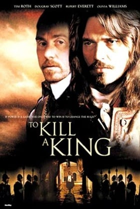 To Kill a King                                  (2003)