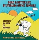 Build a Better Life by Stealing Office Supplies: Dogbert