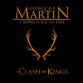 A Game of Thrones and A Clash of Kings