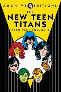 The New Teen Titans Archives, Volume 3 (DC Archive Editions)