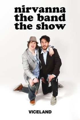 Nirvanna the Band the Show                                  (2016- )