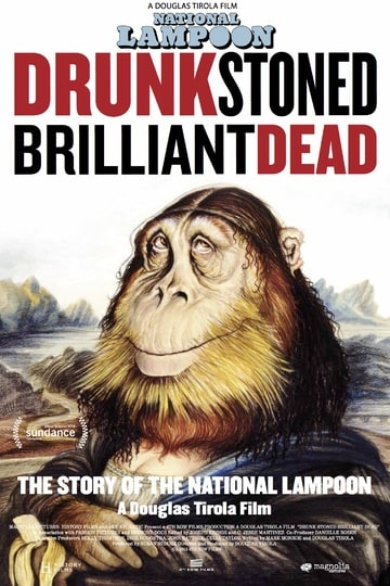 DRUNK STONED BRILLIANT DEAD: The Story of the National Lampoon                                  (201