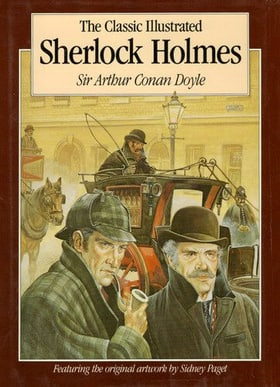 Classic Illustrated Sherlock Holmes: Thirty Seven Short Stories PLUS The Hound of the Baskervilles (Complete and unabridged facsimile reproduction from