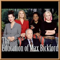 The Education of Max Bickford                                  (2001-2002)