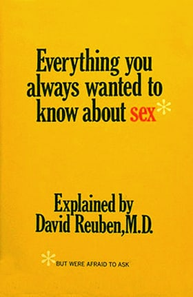 Everything You Always Wanted to Know About Sex* But Were Afraid to Ask