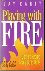 Playing With Fire: Do Nice People Really Go To Hell?